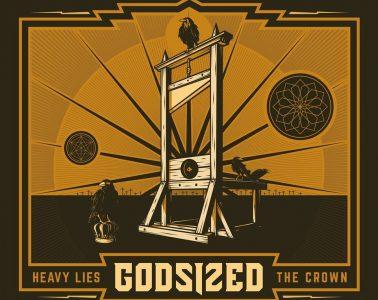 GODSIZED – Heavy Lies The Crown