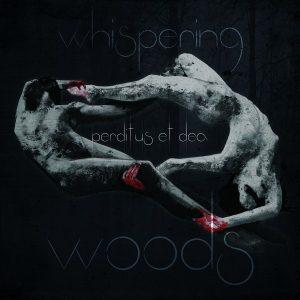 WHISPERING WOODS – Perditus Et Dea